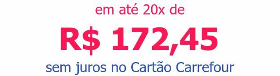 em até 20x deR$ 172,45sem juros no Cartão Carrefour