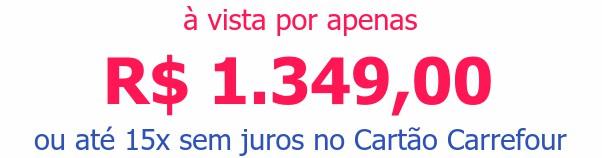 à vista por apenasR$ 1.349,00ou até 15x sem juros no Cartão Carrefour