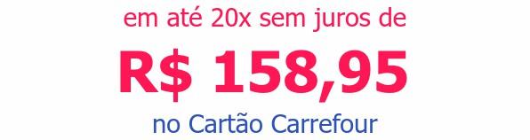 em até 20x sem juros deR$ 158,95no Cartão Carrefour