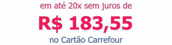 em até 20x sem juros deR$ 183,55no Cartão Carrefour