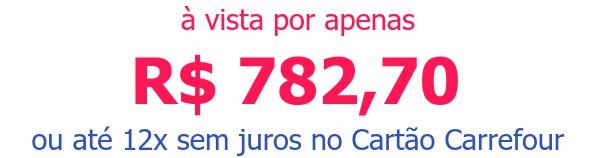 à vista por apenasR$ 782,70ou até 12x sem juros no Cartão Carrefour