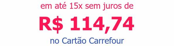 em até 15x sem juros deR$ 114,74no Cartão Carrefour