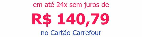 em até 24x sem juros deR$ 140,79no Cartão Carrefour