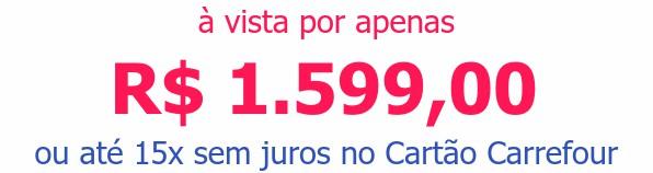 à vista por apenasR$ 1.599,00ou até 15x sem juros no Cartão Carrefour
