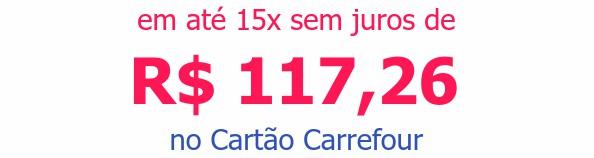 em até 15x sem juros deR$ 117,26no Cartão Carrefour