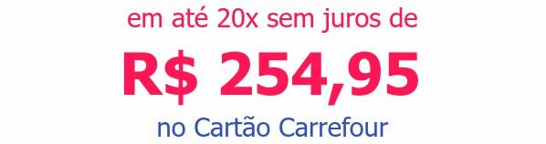em até 20x sem juros deR$ 254,95 no Cartão Carrefour