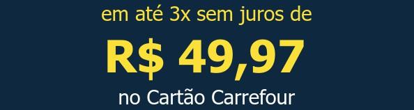 em até 3x sem juros deR$ 49,97no Cartão Carrefour