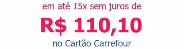 em até 15x sem juros deR$ 110,10no Cartão Carrefour