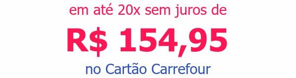 em até 20x sem juros deR$ 154,95no Cartão Carrefour