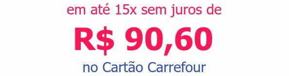 em até 15x sem juros deR$ 90,60no Cartão Carrefour