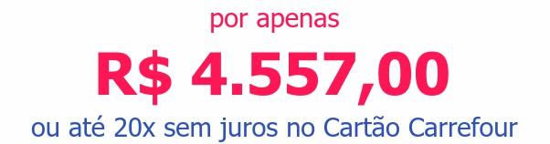 por apenas R$ 4.557,00ou até 20x sem juros no Cartão Carrefour