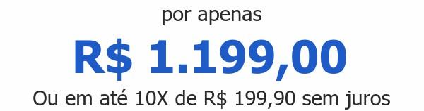 por apenas R$ 1.199,00Ou em até 10X de R$ 199,90 sem juros