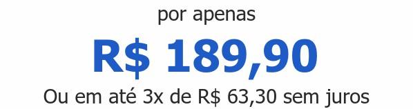 por apenas R$ 189,90Ou em até 3x de R$ 63,30 sem juros