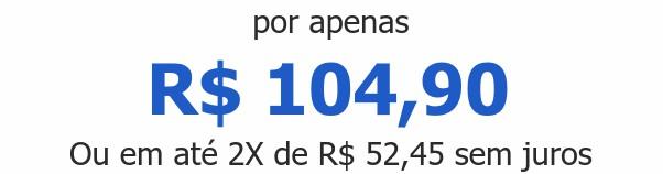 por apenas R$ 104,90Ou em até 2X de R$ 52,45 sem juros