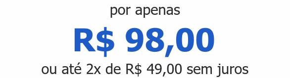 por apenas R$ 98,00ou até 2x de R$ 49,00 sem juros