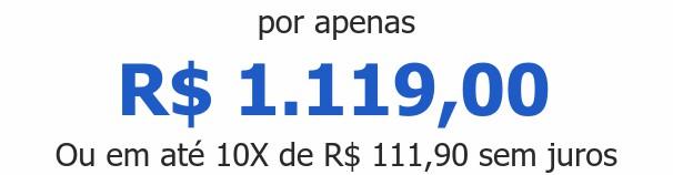por apenas R$ 1.119,00Ou em até 10X de R$ 111,90 sem juros