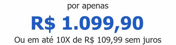 por apenas R$ 1.099,90Ou em até 10X de R$ 109,99 sem juros