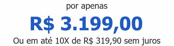 por apenas R$ 3.199,00Ou em até 10X de R$ 319,90 sem juros