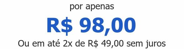 por apenas R$ 98,00Ou em até 2x de R$ 49,00 sem juros