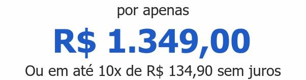 por apenas R$ 1.349,00Ou em até 10x de R$ 134,90 sem juros