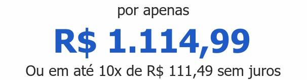 por apenas R$ 1.114,99Ou em até 10x de R$ 111,49 sem juros