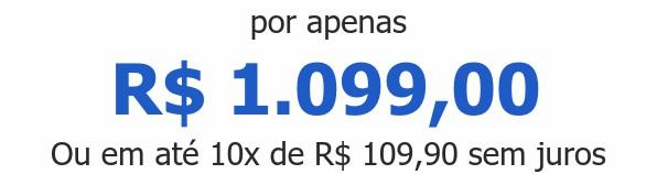por apenas R$ 1.099,00Ou em até 10x de R$ 109,90 sem juros