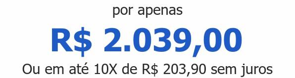 por apenas R$ 2.039,00Ou em até 10X de R$ 203,90 sem juros