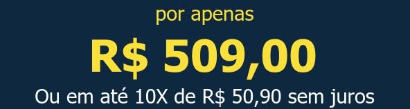 por apenas R$ 509,00Ou em até 10X de R$ 50,90 sem juros