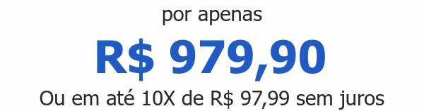 por apenas R$ 979,90Ou em até 10X de R$ 97,99 sem juros