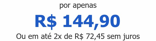 por apenas  R$ 144,90Ou em até 2x de R$ 72,45 sem juros