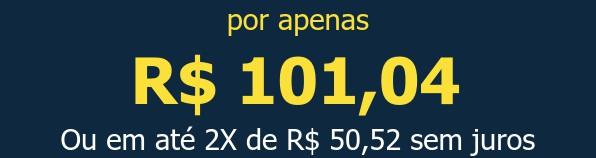 por apenas R$ 101,04Ou em até 2X de R$ 50,52 sem juros