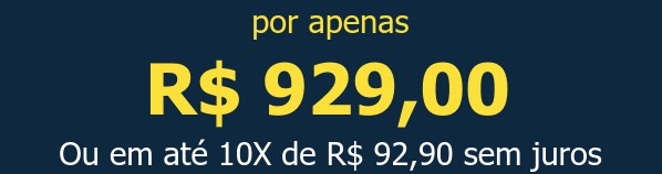 por apenas R$ 929,00Ou em até 10X de R$ 92,90 sem juros