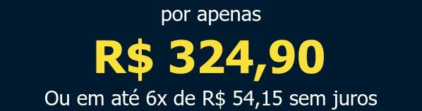 por apenas R$ 324,90Ou em até 6x de R$ 54,15 sem juros