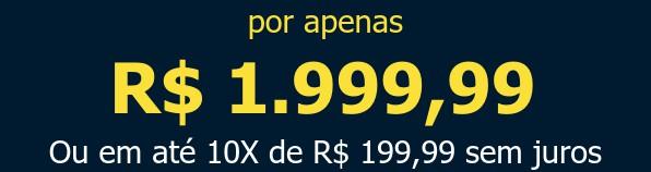 por apenas R$ 1.999,99Ou em até 10X de R$ 199,99 sem juros