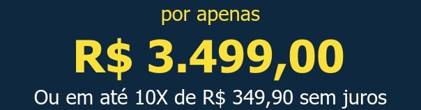 por apenas R$ 3.499,00Ou em até 10X de R$ 349,90 sem juros