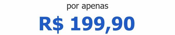 por apenas R$ 199,90