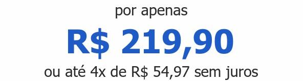 por apenas R$ 219,90ou até 4x de R$ 54,97 sem juros